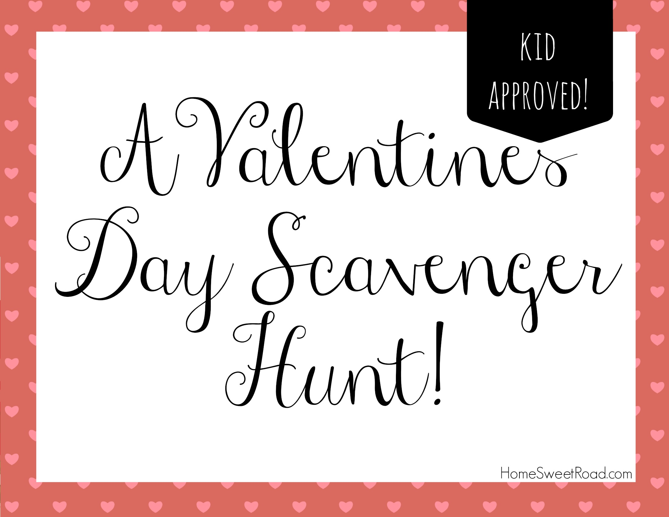 Scavenger Hunt Ideas Series - Valentines Day - Home Sweet Road